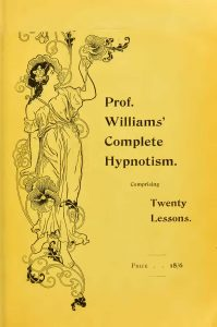 "Copertina del libro ""Prof. Williams' complete hypnotism: comprising twenty lessons"""